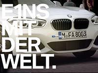Kampagnenstart neuer BMW 1er: E1NS MIT DER WELT